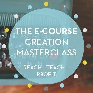 Reach Teach Profit: The E-course Creation Masterclass (ends Dec 31 2019)