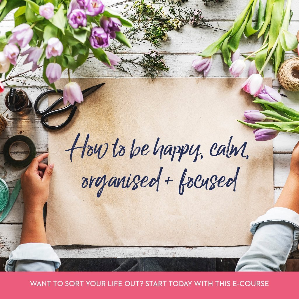 How to be happy (and calm, organized + focused) (access until Dec 31 2018)