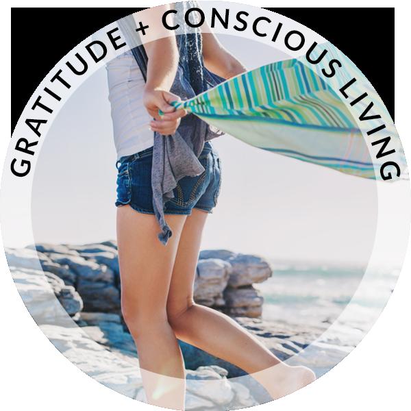 Gratitude & Conscious Living